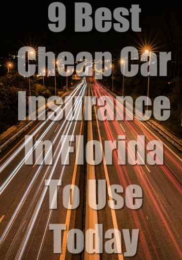 9 Best Cheap Car Insurance In Florida 2019 With Quotes